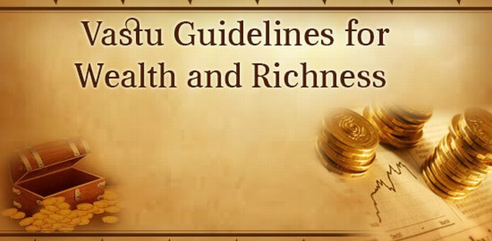 Vastu Tips for Wealth and Richness