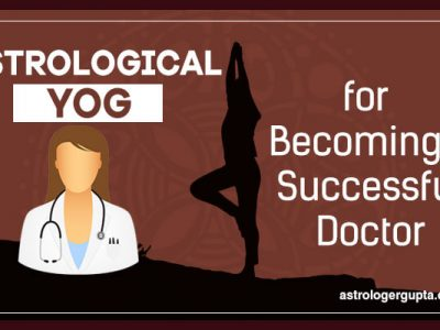 Astrological Yog for Becoming a Successful Doctor – Medical Profession
