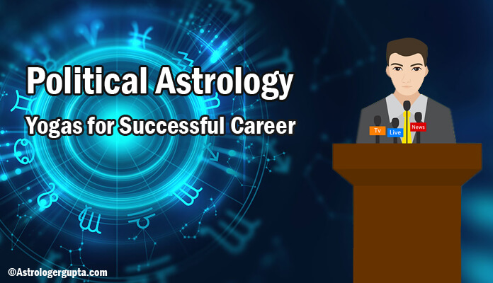 Political Astrology, Yogas for Successful Career, Politician