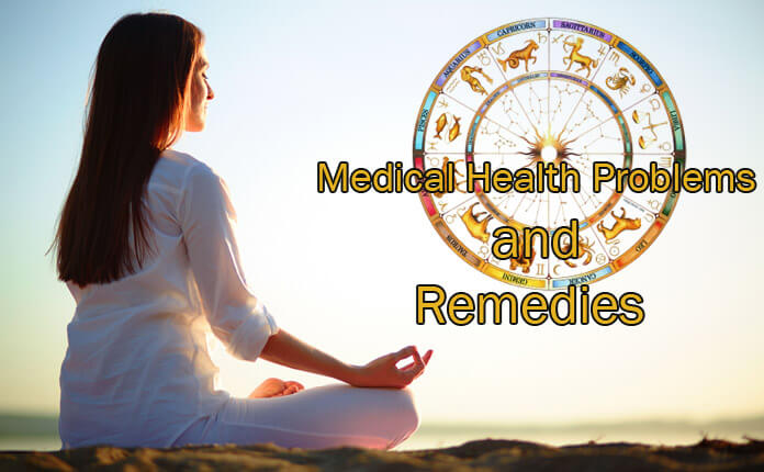 Medical Health Problems and Remedies, My Health Astrology