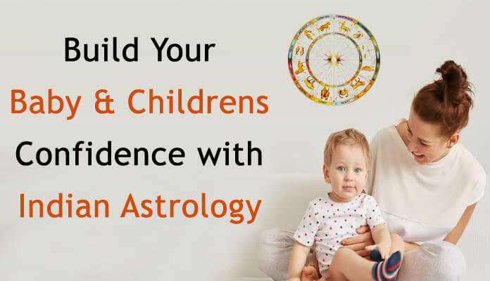 Children Confidence with Indian Astrology, Baby Confidence Vedic astrology