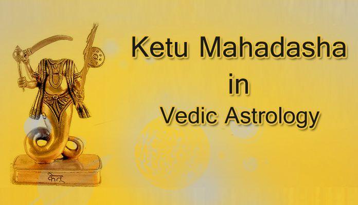 Ketu Mahadasha Astrological Benefits, Ketu nivaran, Ketu effects and Ketu remedies