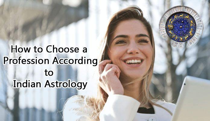 Profession Indian Astrology, Career Astrology, Job Horoscope Prediction