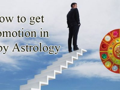 Job Promotion by Astrology – How to Get Promotion in Job by Astrology