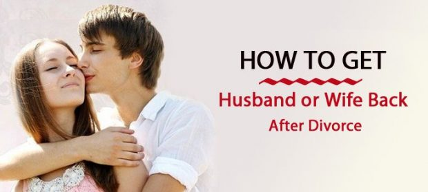 How to Get Husband or Wife Back After Divorce
