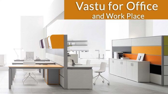 Office Vastu, Vastu Shastra for Office, Work Place