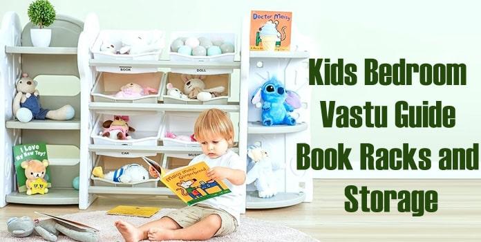 Kids Bedroom Vastu Guide, Book Racks and Storage