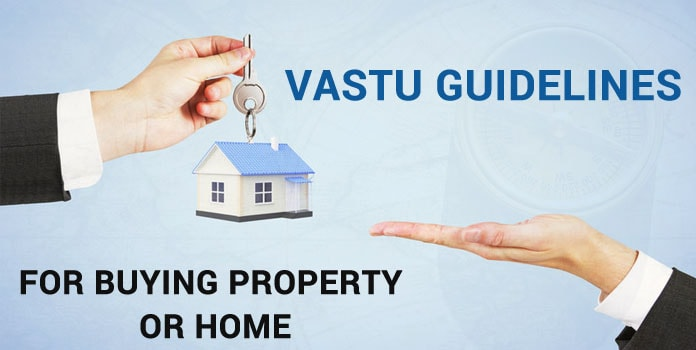 Buying Property Vastu Guidelines, Home Vastu Tips, New House