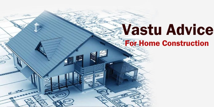 Vastu Advice For Home Construction, House Vastu Tips